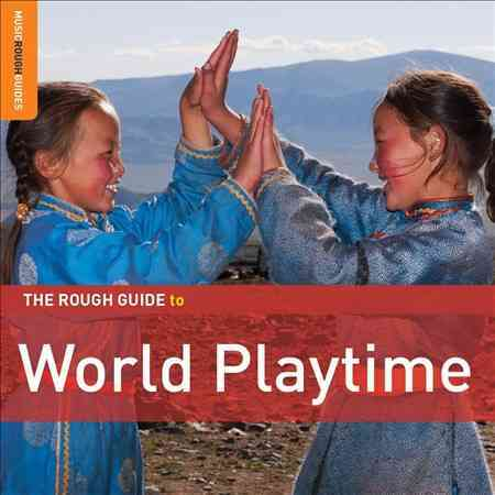 ROUGH GUIDE TO WORLD PLAYTIME (CD)