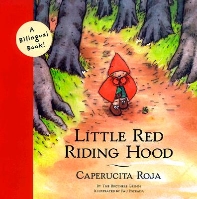 Little Red Riding Hood By Grimm, Jacob (EDT)/ Roja, Caperucita/ Estrada, Pau (ILT)